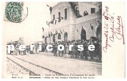 Jérusalem  Visite De L'Empereur D'Allemagne En Train - Israël