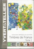 YVERT Et TELLIER - Catalogue De FRANCE Tome 1 - 2015 - Impeccable - France