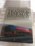 Trains De Légende   Trains Et Réseaux  Britanniques  De La  Tradition  A La Modernité - Autres