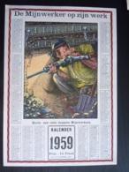 Belgie Belgique Kalender Calendrier 1959 De Mijnwerker Op Zijn Werk Mineur 25 X 35 Cm Mijnen Mines Ed. Daubresse Jumet - Calendriers
