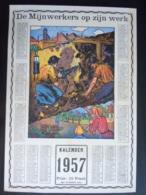 Belgie Belgique Kalender Calendrier 1957 De Mijnwerkers Op Zijn Werk Mineurs 25 X 35 Cm Mijnen Mines Ed. Daubresse Jumet - Calendriers