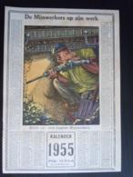 Belgie Belgique Kalender Calendrier 1955 De Mijnwerkers Op Zijn Werk Mineurs 25 X 35 Cm Mijnen Mines Ed. Daubresse Jumet - Calendriers