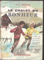 Scolaire Livre De Lecture Le Chalet Du Bonheur Livre De Lectures Suivies Pour CE Et CM1 De P.- J. Bonzon - 6-12 Ans