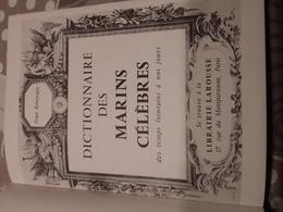 Dictionnaire Des Marins Celebres Des Temps Lointains A Nos Jours Voir Photos - Dictionnaires