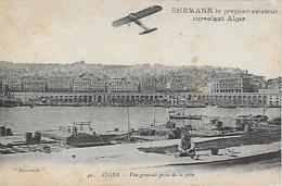 Algérie)  ALGER  - EHRMANN Le Premier Aviateur Survolant Alger - Vue Prise De La Jetée - Algiers