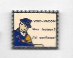 Pin's  Ville, LA  POSTE   VOID - VACON  Mon  Facteur ? J' Ai  Confiance  ( 55 ) - Postes