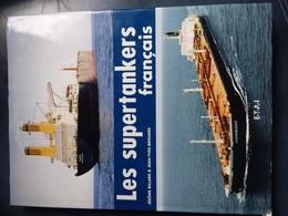 Livre Les Supertankers Français Navire Pétrolier Saint Nazaire La Diktat....voir Photos - Boten