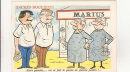 CP -  SACRES BOULISTES !!!!!!! - Humour