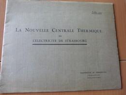 La Nouvelle Centrale Thermique De L'électricité De Strasbourg. Juillet 1927. Alsace - Livres, BD, Revues
