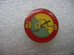 Pin's ADIA, ( Association De Diabétologie Infantile D'Aquitaine). Diabetiques Beneficiant D'un Implaitactif - Médical