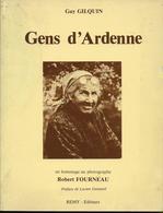 GENS  D'  ARDENNE ..-- Par Guy GILQUIN . Agrémenté Par De Très Nombreuses Photos De Robert FOURNEAU . - Autres