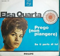 """MA19 Disco Vinile 45 Giri ELSA QUARTA """"PREGO (NON PIANGERE) / SE TI PARLO DI LUI"""" - 7'' Vinyl Record - Dischi In Vinile"""