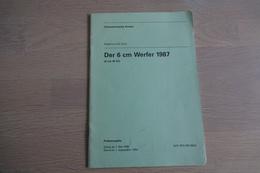 Militaria - BOOKS : Der 6 Cm Werfer 1987 - 31 Pages - 14x21x0,5cm - Soft Cover - Armes Neutralisées