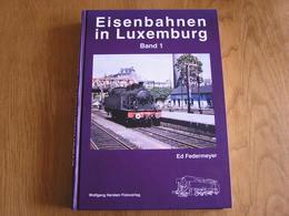 EISENBAHNEN IN LUXEMBURG Band 1 Chemins De Fer Luxembourg Train CFL Gare Pétange Esch Diekirch Wiltz Echternach Rodigen - Boeken, Tijdschriften, Stripverhalen