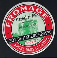 "Etiquette Fromage 30%mg Bachelier Fils Affineur Montmirail Sarthe 72H ""château"" - Cheese"