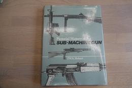 Militaria - BOOKS : Pictorial History Of The Sub-Machinegun - 224 Pages - 28x21x2cm - Hard Cover - Armes Neutralisées