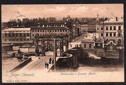 Jurjew ( Dorpal) . Stenbrüke U. Grosser Markt. - Russie
