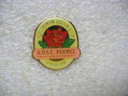 Pin's R.O.S.E. Perkmez International à La Petite Pierre (Dépt 67). Roses Obtention Selection Edition - Non Classés
