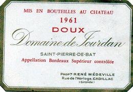 Etiquette (11,2X7,6) Domaine De JOURDAN 1961 Bordeaux Sup Doux  St-Pierre-de- Bat 33 René Médeville - Blancs