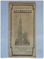 Hoe Bezoekt Men Antwerpen? Antwerpsch Publiciteits-en Reisbureau Info Dierentuin Stad Tunnel 20 Pag. 11,5 X 22,8 Cm - Publicités