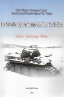 La Bataille Des Ardennes Autour De Celles. Chapois, Chevetogne, Conjoux, Foy Notre-Dame, Houyet, Leignon, Ver, Ychippe - Kultur