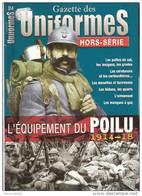 EQUIPEMENT DU POILU GUERRE 1914 1918 HORS SERIE UNIFORMES INSIGNE CEINTURON CARTOUCHIERE MUSETTE BIDON OUTIL MASQUE GAZ - 1914-18