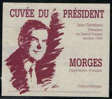 Etiquette De Vin // Morges, Cuvée Du Président Jean Fattebert - Politica (vecchia E Nuova)