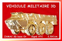 SUPER PIN'S MILITARIA : VEHICULE BLINDE En ZAMAC Or 3D, Signé ATC, Format 2,5X1cm - Militaria