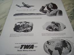 ANCIENNE PUBLICITE SERVEZ VOUS DE NOS AILES   TWA  1947 - Advertisements