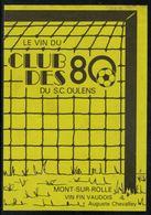 Etiquette De Vin // Mont-sur-Rolle, Club Des 80 Du S.C. Oulens - Soccer