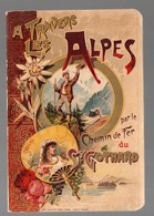 (Suisse) A Travers Les Alpes Par Le Chemin De Fer Du St Gothard (PPP11203) - Dépliants Touristiques