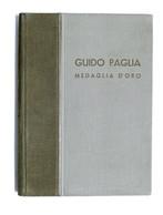 Militaria - La Medaglia D'oro Guido Paglia Lettere Ricordi Commemorazioni - 1937 - Documenti