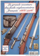 GRANDE AVENTURE FUSILS REGLEMENTAIRES ARMEE FRANCAISE 1866 1936 CHASSEPOT GRAS LEBEL BERTHIER  MAS GUIDE COLLECTION - Books