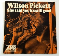 SP - Wilson PICKETT - She Said Yes - 1970 - France - Soul - R&B