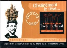 HAUTESRIVES **Le Palais Idéal Du Facteur Cheval** Expo 2003 Gaudi & Cheval Architectes De La Nature CPSM NEUVE - Hauterives