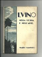 LUVINO  -  LUINO   LAGO  MAGGIORE   NELLA  STORIA  DELL'ARTE  MARIO  SANVITO   1931  IX  ANNO  FASCISTA  RARO - Old Books