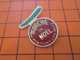 1418A PIN'S PINS / Rare Et De Belle Qualité ! / Thème : NOEL / BOULE SAPIN MARCHE DE NOEL MONTIGNY LES METZ - Noël