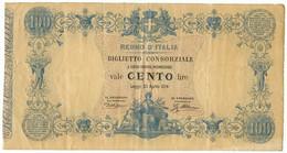 100 LIRE BIGLIETTO CONSORZIALE REGNO D'ITALIA 30/04/1874 BB/BB+ - Biglietti Consorziale