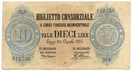 10 LIRE BIGLIETTO CONSORZIALE REGNO D'ITALIA 30/04/1874 BB+ - Biglietti Consorziale