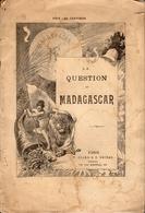 La Question De Madagascar - 1896 - Bücher, Zeitschriften, Comics