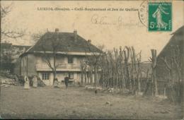 25 LUXIOL / Café Restaurant Et Jeu De Quille / - Frankrijk