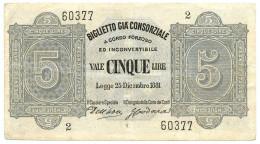 5 LIRE BIGLIETTO GIÀ CONSORZIALE REGNO D'ITALIA 25/12/1881 BB+ - Biglietti Gia Consorziale