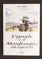 C. Ferraris - Vignale E Il Monferrato Dalle Origini Al 1713 - 1^ Ed. 2002 - Livres, BD, Revues
