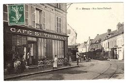 DREUX (28) - Rue Saint-Thibault - CAFÉ SAINT THIBAULT - Ed. M. Durvie, Dreux - Dreux
