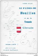 BOUILLON ..-- Le PATOIS De BOUILLON Par Pierre GILLET . 160 Pages . - Bouillon