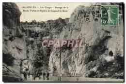 CPA Ollioules Les Gorges Passage De La Roche Taillee Et Repaire De Gaspard De Besse - Ollioules