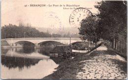 25 BESANCON - Le Pont De La République - Besancon