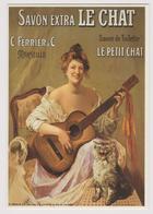 SAVON EXTRA LE CHAT Vers 1900 - éd. Clouet N° 10632 - 2001 - Affiche Illustrateur - C. FERRIER & Co MARSEILLE - Guitare - Publicité