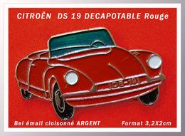 SUPER PIN'S CITROËN : Belle DS 19 DECAPOTABLE ROUGE, Pare-Brise Vert Fluo, émail Cloisonné Argent, Format 3,2X2cm - Citroën