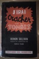 Livre De Boris Vian-Vernon Sullivan J'irai Cracher Sur Vos Tombes 1946 - Livres, BD, Revues